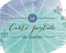 La carte postale du Québec est née !
